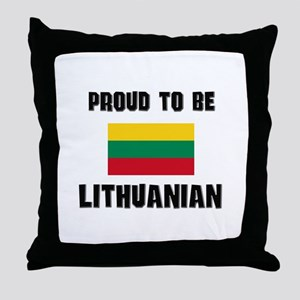 Proud To Be LITHUANIAN Throw Pillow