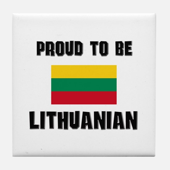 Proud To Be LITHUANIAN Tile Coaster