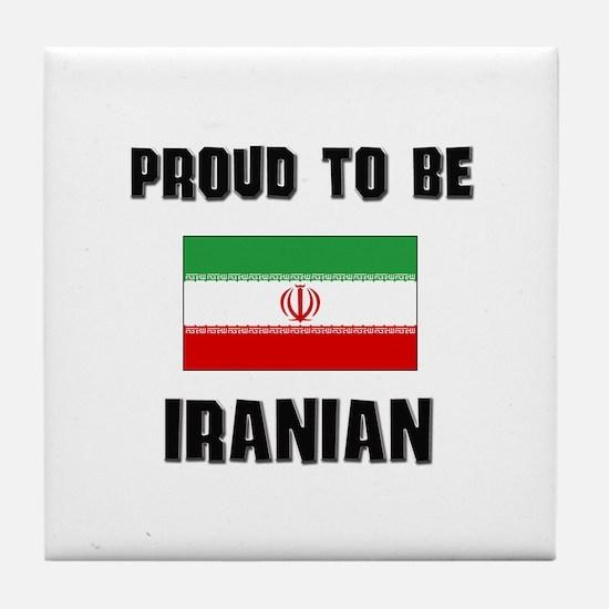 Proud To Be IRANIAN Tile Coaster