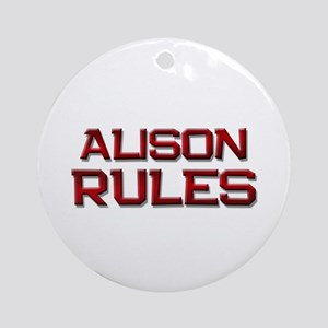 alison rules Ornament (Round)