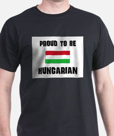 Proud To Be HUNGARIAN T-Shirt