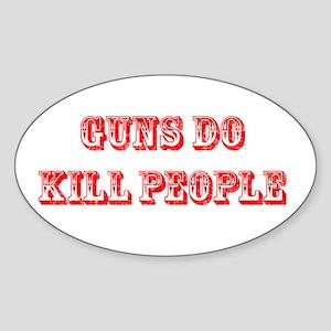 GUNS DO KILL PEOPLE Oval Sticker