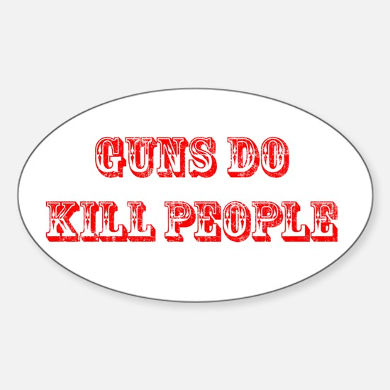GUNS DO KILL PEOPLE Oval Decal
