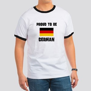 Proud To Be GERMAN Ringer T