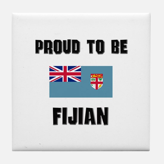Proud To Be FIJIAN Tile Coaster