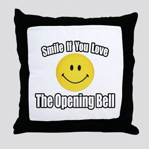 """Smile...Opening Bell"" Throw Pillow"