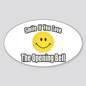 """Smile...Opening Bell"" Oval Sticker"