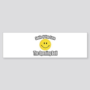 """Smile...Opening Bell"" Bumper Sticker"