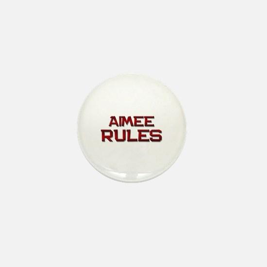 aimee rules Mini Button