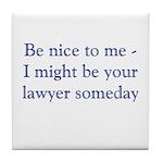 lawyer someday Tile Coaster