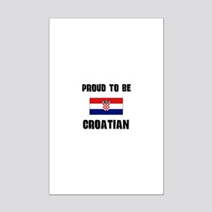 Proud To Be CROATIAN Mini Poster Print