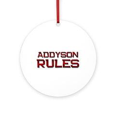 addyson rules Ornament (Round)