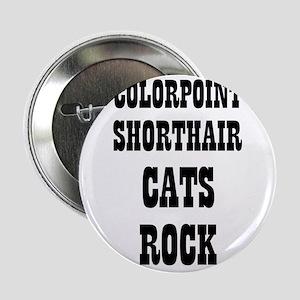 "COLORPOINT SHORTHAIR CATS ROC 2.25"" Button (10 pac"