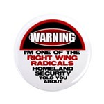 """Right Wing Radical 3.5"""" Button"""