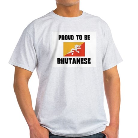 Proud To Be BHUTANESE Light T-Shirt