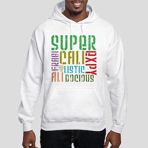 Supercalifragilistic Hooded Sweatshirt