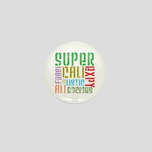 Supercalifragilistic Mini Button
