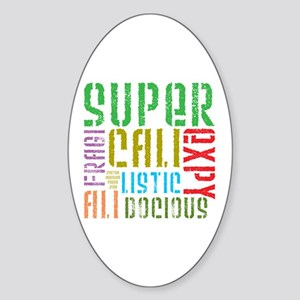 Supercalifragilistic Oval Sticker
