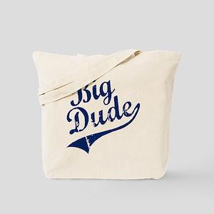 BIG DUDE (Script) Tote Bag