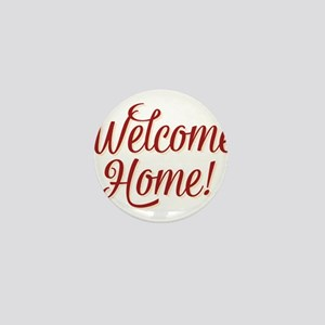 Welcome home Mini Button