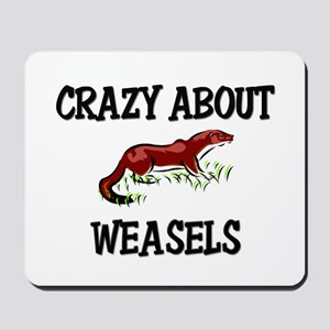 Crazy About Weasels Mousepad