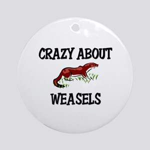 Crazy About Weasels Ornament (Round)