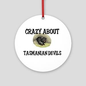 Crazy About Tasmanian Devils Ornament (Round)