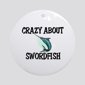 Crazy About Swordfish Ornament (Round)