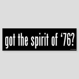 Got the Spirit of '76 Bumper Sticker