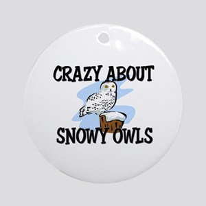 Crazy About Snowy Owls Ornament (Round)