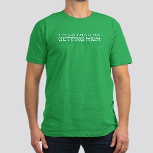 I'd Rather Be Getting High Men's Fitted T-Shirt (d