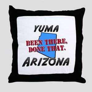 yuma arizona - been there, done that Throw Pillow