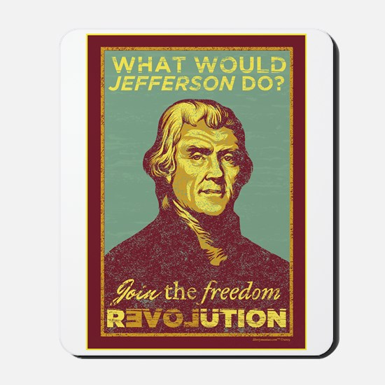 What Would Jefferson Do? Mousepad