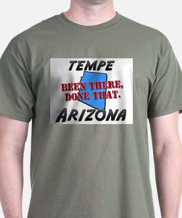 tempe arizona - been there, done that T-Shirt