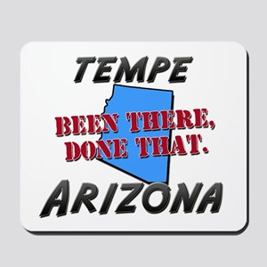 tempe arizona - been there, done that Mousepad