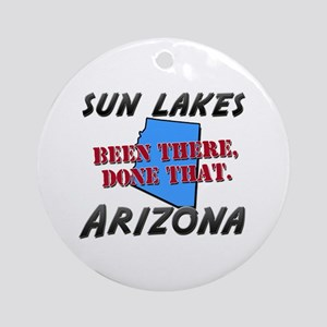 sun lakes arizona - been there, done that Ornament