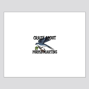 Crazy About Purple Martins Small Poster