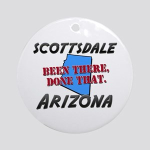 scottsdale arizona - been there, done that Ornamen