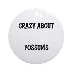 Crazy About Possums Ornament (Round)