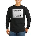 Crazy About Possums Long Sleeve Dark T-Shirt