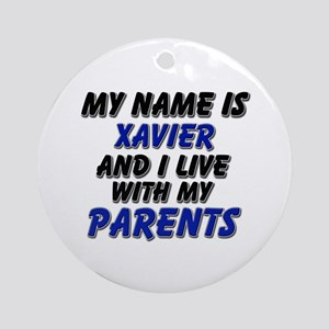 my name is xavier and I live with my parents Ornam