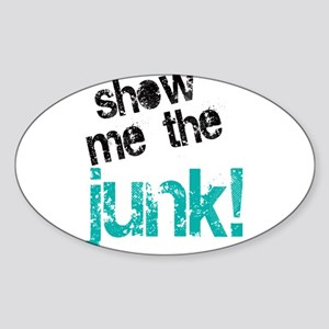 Show Me The Junk! Oval Sticker
