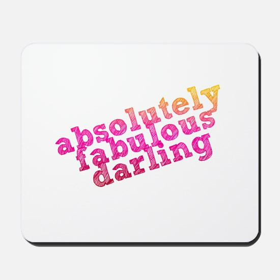 Absolutely Fabulous Darling Mousepad