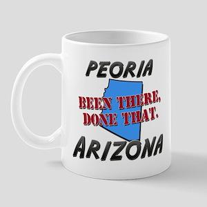 peoria arizona - been there, done that Mug