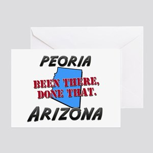 peoria arizona - been there, done that Greeting Ca