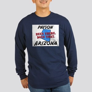 payson arizona - been there, done that Long Sleeve