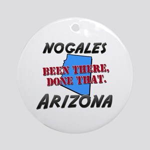 nogales arizona - been there, done that Ornament (