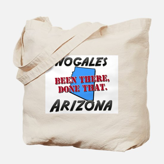 nogales arizona - been there, done that Tote Bag