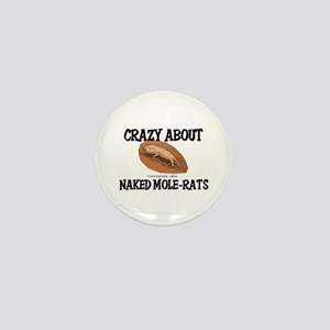 Crazy About Naked Mole-Rats Mini Button