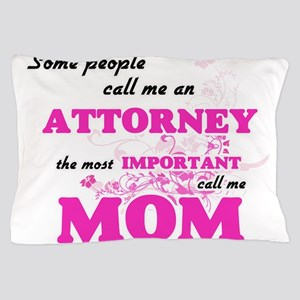 Some call me an Attorney, the most imp Pillow Case